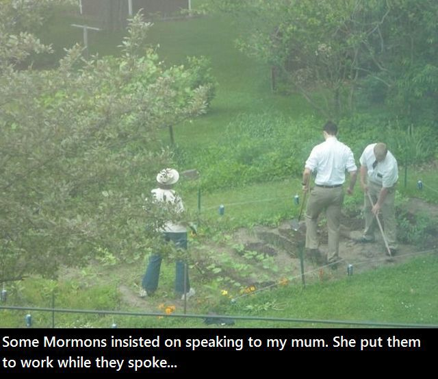 Some Mormons stopped by to enlighten her so she put them to work.