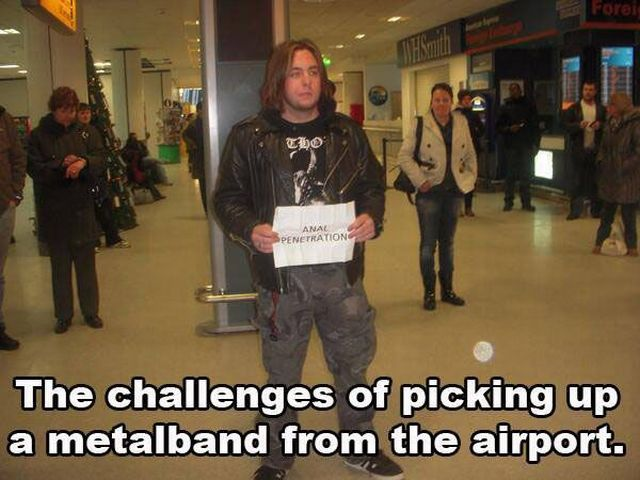 Sometimes it's tough picking up a Metal Band at the airport.