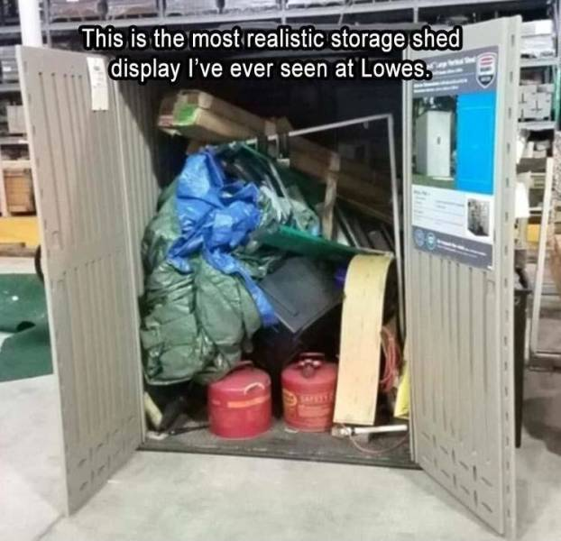 The most realistic storage shed display ever.
