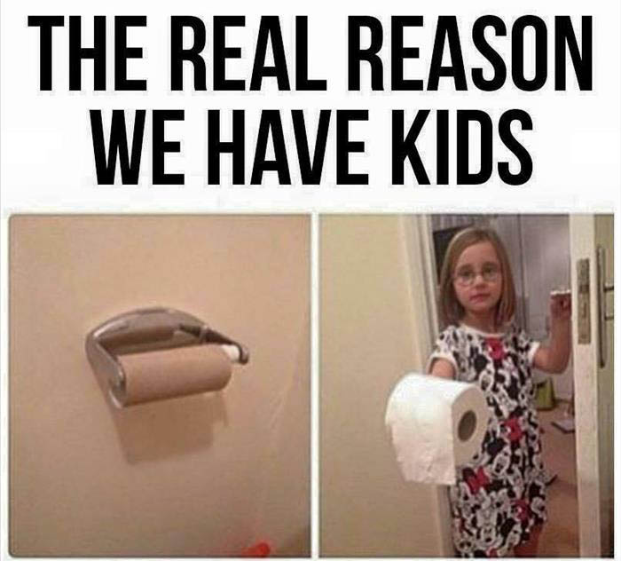 The real reason we have kids.
