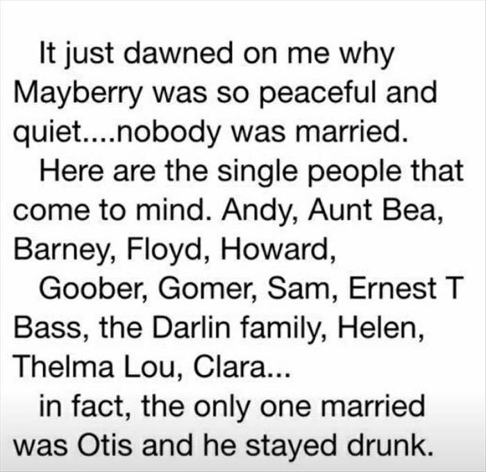 The reason Mayberry was so peaceful and quiet.