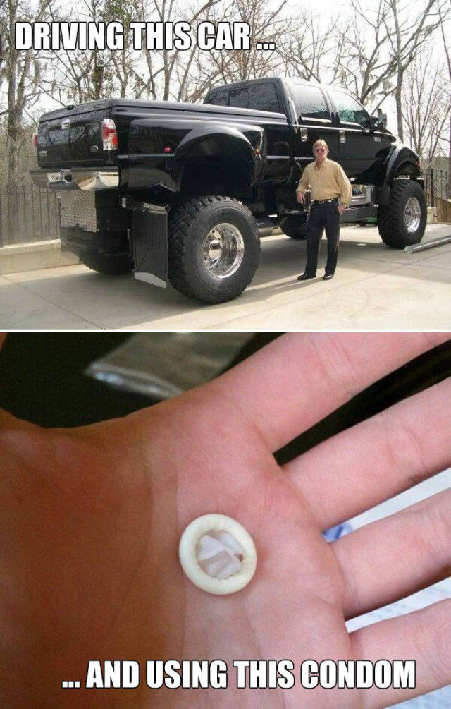 The size of a man's truck vs. the size of his condom.