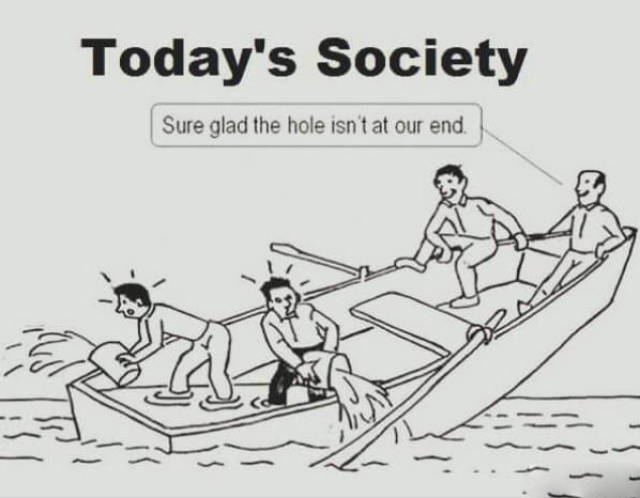 A  perfect example of today's society.