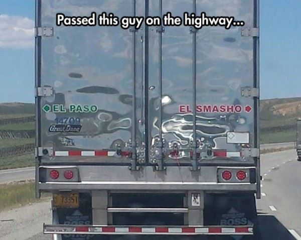 This Trucker Gives You Two Options. El Paso or El Smasho. Which Side Do You Choose?