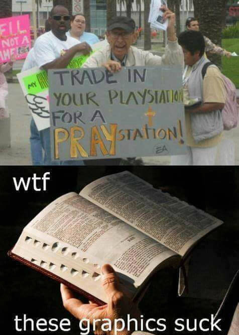 Trade in your playstation for a praystation.