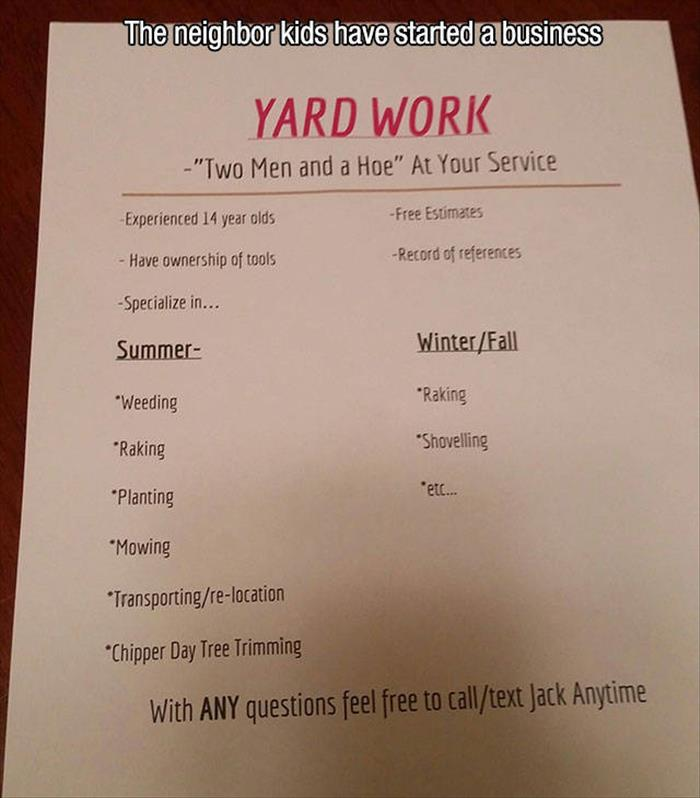 Two kids in the neighborhood started a yard care business.