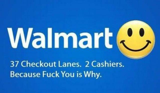 Walmart: 37 checkout lanes. 2 cashiers. Why?