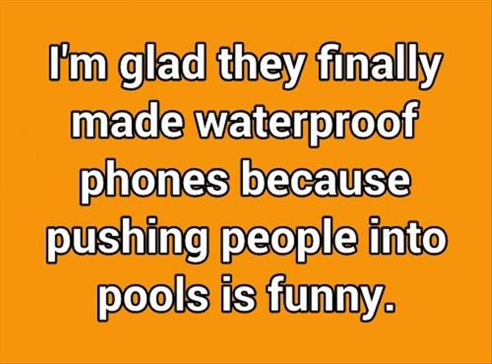 Waterproof phones are a brilliant invention.