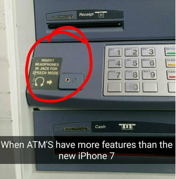 When ATM's have more features than the iPhone 7.