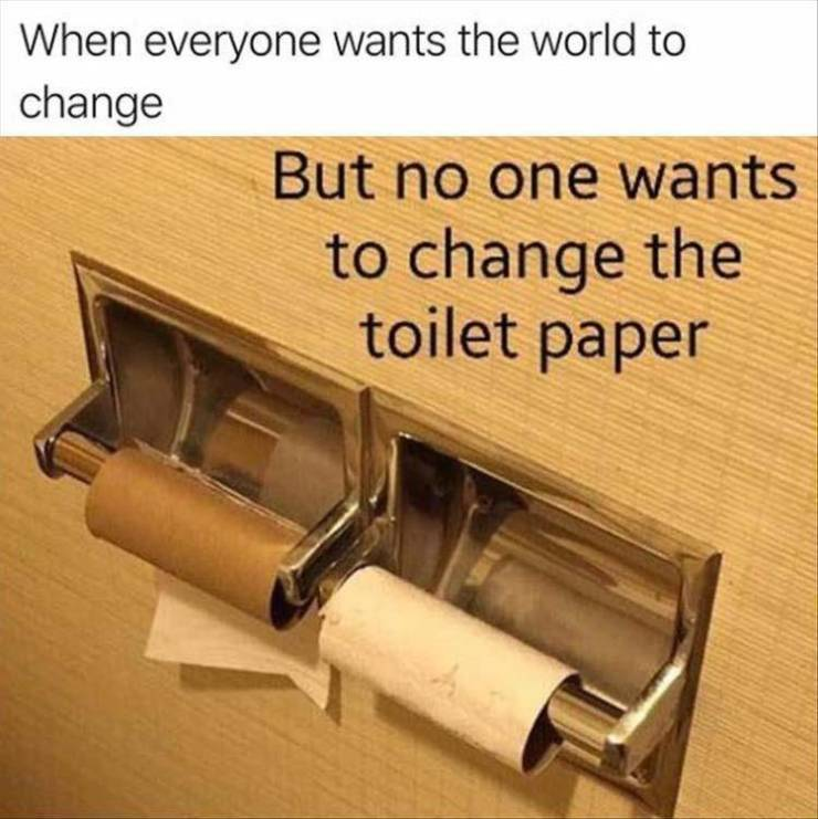 When everyone wants to change the world.