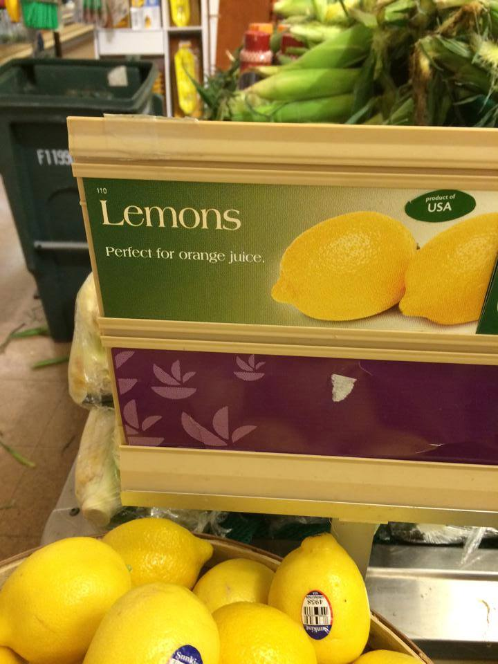 When Life Gives You Lemons Make Orange Juice?