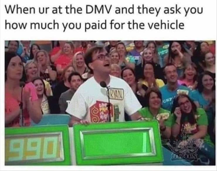 When the DMV asks how much you paid for the vehicle.