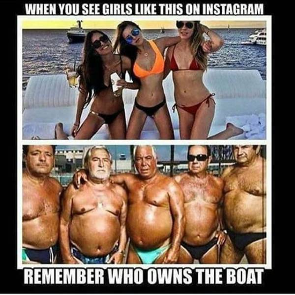 When you see hot bikini babes on Instagram, just remember who owns the boat.
