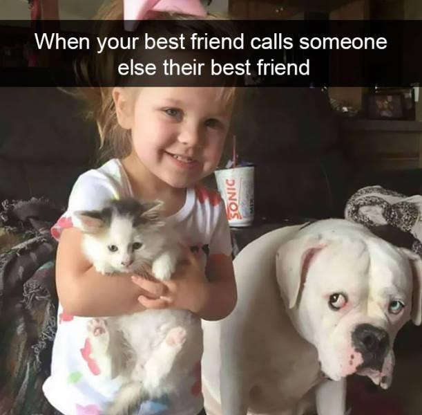 When your best friend calls someone else their best friend.