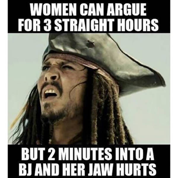 Women can argue for 3 straight hours...