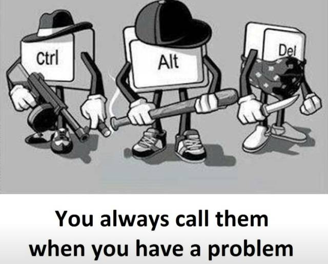 You always call them when you have a problem.