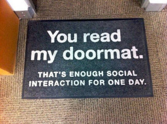 You read my doormat.