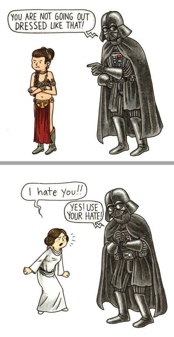 You're not going out dressed like that. Darth Vader scolds Princess Leia.